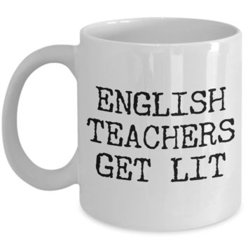 English Teachers Get Lit Literature Coffee Mug Ceramic Coffee Cup
