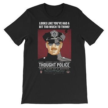 You've Had A Bit Too Much To Think Thought Police T-Shirt