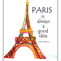 Paris is always a good idea, Audrey Hepburn, Watercolor painting, print fashion, wall decal, decor, decals art, quote, quotes illustration
