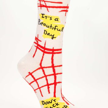 It's A Beautiful Day, Don't Fuck It Up Women's Crew Socks