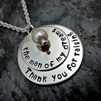 Thank you for raising the man of my dreams - STACKED Metal Stamped Silver Necklace with Charm - Personalized / Custom