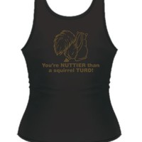 YOU'RE NUTTIER THAN A SQUIRREL TURD FUNNY T-SHIRT