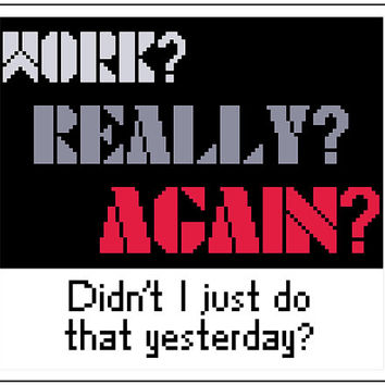 Modern cross stitch pattern. Funny quote. Contemporary sampler.