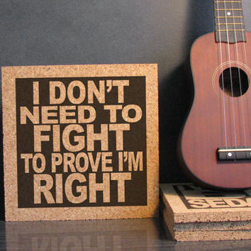 THE WHO Lyric Quote Art - Baba O'Riley - I Dont Need To Fight To Prove Im Right - Cork Trivet Hot Pad - Dorm Decor Back To School Gift Idea