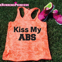 Kiss My ABS  Burnout Tank top.Funny exercise tank.Running womens tank top. Bootcamp tank.Sexy Gym Clothing