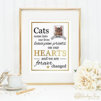 Cats come into our lives leave paw prints on our hearts and we are forever changed, Printable wall decor, Custom download, JPG, faux gold