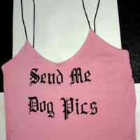 SWEET LORD O'MIGHTY! SEND ME DOG PICS SKINNY TANK