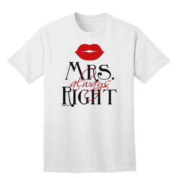 - Mrs Always Right Adult T-Shirt