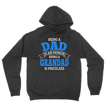 Being a dad is an honor being a grandad is priceless grandpa grandfather  to be gifts for him pregnancy announcement Father's day hoodie
