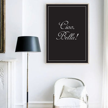 Ciao Bella Poster, Italian Quotes, Wall Decor, Minimalist Wall Art, Typographic Poster, Italian Typography, Quote Wall Art.