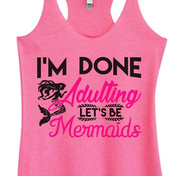 Womens Tri-Blend Tank Top - I'm Done Adulting Let's Be Mermaids