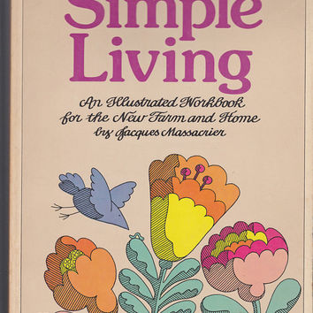 Simple Living An Illustrated Workbook for the New Farm by 7thStash