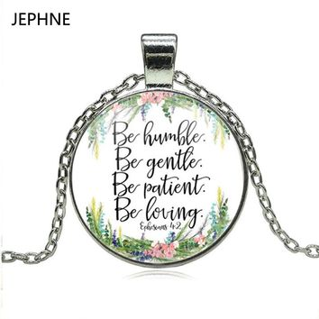 JEPHNE Ephesians 4 2 Be humble Be gentle Be patient Be loving Necklace Floral Charm Pendant Women Men Bible Verse Jewelry Gifts