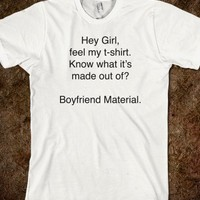 Hey Girl, feel my t-shirt. - T-Shirts By Stace