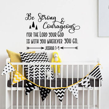 Be Strong And Courageous Nursery Wall Decal Quote, Religious Wall Decal Joshua 1:9, Bible Scripture Decals Stickers Wall Art Baby Boy #159