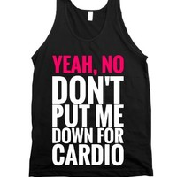 Yeah, No. Don't Put Me Down For Cardio. Dark Tank Top (pnk Wht 3121...
