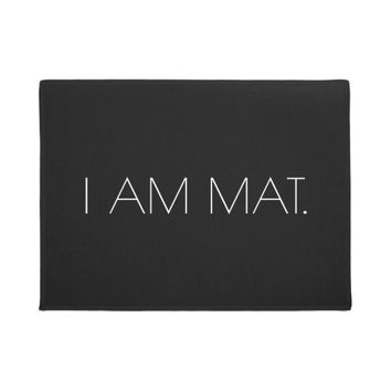 Simple Humor Minimalist | I AM MAT. Doormat