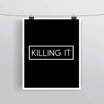 "INSTANT DOWNLOAD ""Killing It"" inspirational motivation print home decor poster black and white trendy modern design"