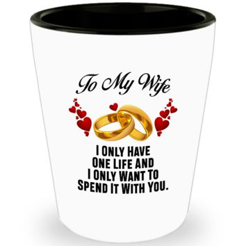 To My Wife With Love - Shot Glass