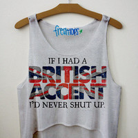 If I Had A British Accent Fresh-Tops Crop Top | fresh-tops.com
