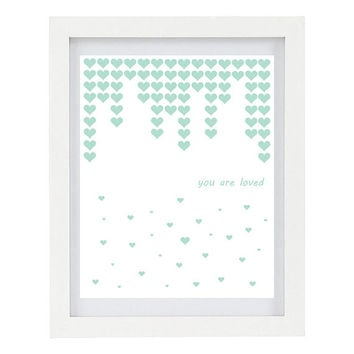 You Are Loved, Falling Hearts, Raining Hearts, Love Hearts, Romantic Print, Nursery Print, Valentines Day Art, 8 x 10 Typography