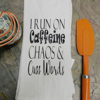 """Funny Saying Flour Sack Decorative Kitchen Towel """" I Run 0n Caffeine,Chaos and Cuss Words"""""""