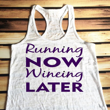 Running Now Wineing Later Workout Tank Top - Burnout Workout Tank Top