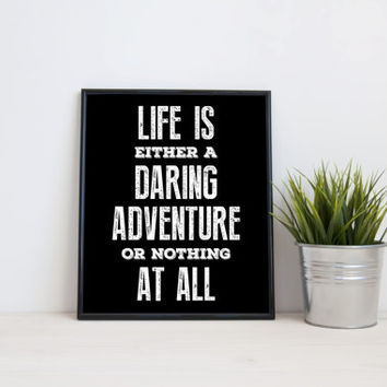 Life is either a daring adventure or nothing at all, 8x10 digital print, black and white quote instant printable poster, typography wall art