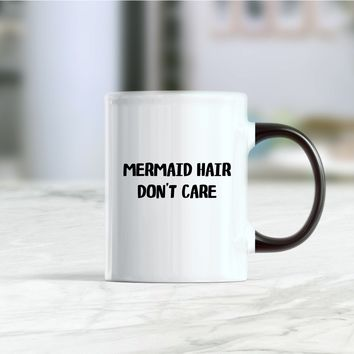Mermaid hair don't care coffee mug