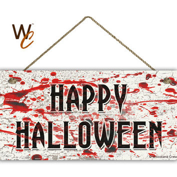 "Happy Halloween Sign, Blood Splatter Horror Scene on Crackled Wood, Weatherproof, 5"" x 10"" Sign, Spooky Door Sign, Made To Order"