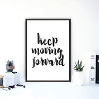 Keep Moving Forward, Motivation Poster, Printable Art, Watercolor, Inspirational Quote Wall Art, Office Decor Typographic Print, Wall Decor