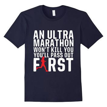An Ultra Marathon Won't Kill You Female T-Shirt
