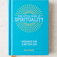 The Little Book Of Spirituality: Guidance For A Better Life By Gilly Pickup - Urban Outfitters
