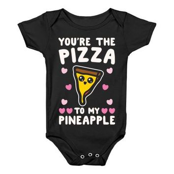 You're The Pizza To My Pineapple Infant One Piece
