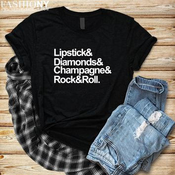 MORE STYLES! Lipstick & Diamonds & Champagne & Rock & Roll, Funny Graphic Tees, Tank-Tops & Sweatshirts