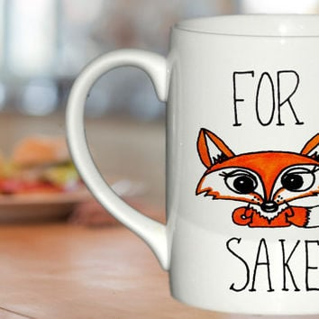 For Fox Sake Fox Mug