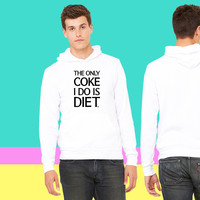 The Only Coke I Do Is Diet sweatshirt hoodiee