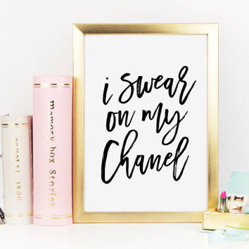 Coco Chanel Quote, I Swear On My Chanel, Chanel, Fashion, Chic Vanity Decor, Inspirational Quote, Black and White Art, Printable Wall Art