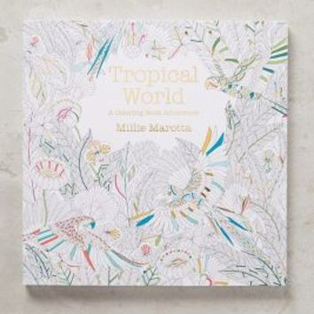 Tropical World: A Coloring Book Adventure by Anthropologie in White Size: One Size Books