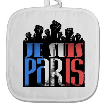 Je Suis Paris - Strong White Fabric Pot Holder Hot Pad by TooLoud