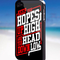 Keep Hopes High and Head Down Low Quote A Day To Remember - For iPhone, Samsung Galaxy, and iPod. Please choose the option