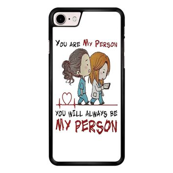 Grey S Anatomy You Will Always Be My Person iPhone 7 Case