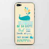 Be so happy that when others look at you they become happy too iPhone & iPod Skin by Elisandra