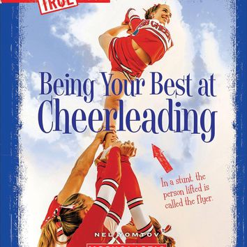 Being Your Best at Cheerleading True Books