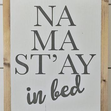 Namast'ay in Bed Sign