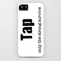 TAP DANCE: Tap. Only the strong survive. iPhone & iPod Case by Hoofer's Marketplace