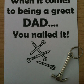 "Father's Day ""When it comes to being a great Dad you nailed it"" Hammer Tool Key Chain Charm and Card"