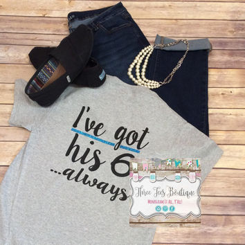 Monogram T-Shirt. I've Got  His 6 Monogram Short Sleeve Shirt Monogram Deputy Wife T-Shirt. Monogrammed Gifts. Police. LEO. Deputy. Sheriff