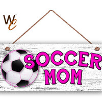 "SOCCER MOM Sign, Pink Soccer Sign For Mom, Gift For Her, Distressed Style, 6"" x 14"" Sign, Sports Sign, Mom of Soccer Player, Made To Order"