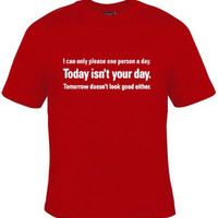 gifts tshirts:today isnt your day Cool Funny Humor Shirt Tee Rude Tee Offensive T-Shirt Offensive t-shirts